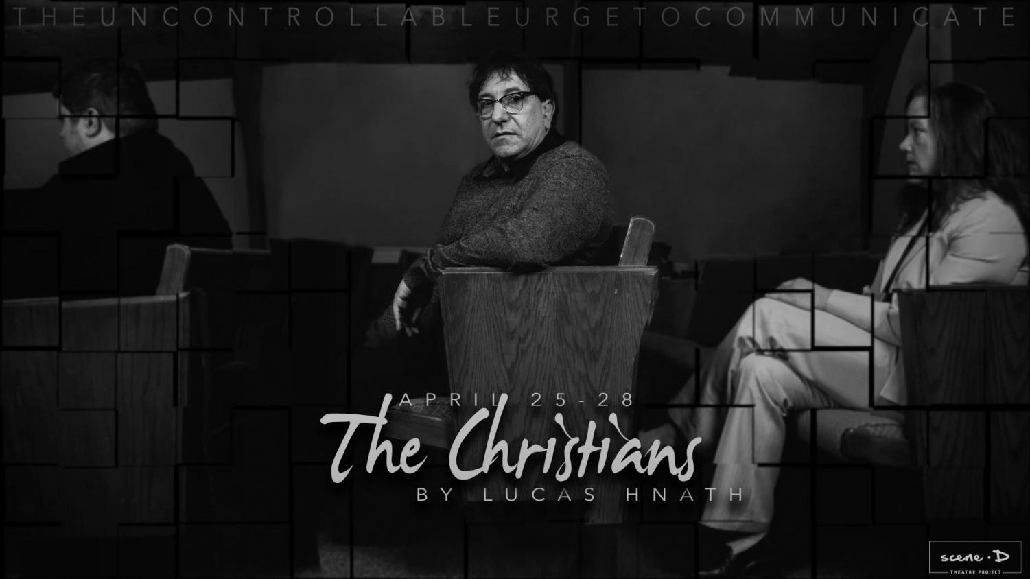 "Scene D, a local independent theatre project, presents its second full production ""The Christians"", which will be held at Rock & Bach Studios, located at 1509 Rainbow Dr., formerly Calvary Baptist Church. Performances will take place from April 25-28 at 7 p.m."